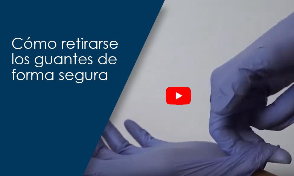 Ver vídeo de cómo retirarse los guantes