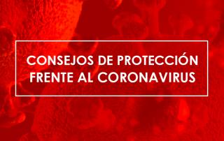 Consejos de proteccion frente al coronavirus